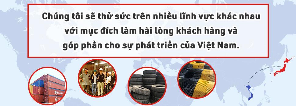 Chúng tôi sẽ thử sức trên nhiều lĩnh vực khác nhau với mục đích làm hài lòng khách hàng và góp phần cho sự phát triển của Việt Nam.